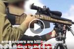 Israeli army snipers are killing unarmed Palestinians in Gaza by the dozens